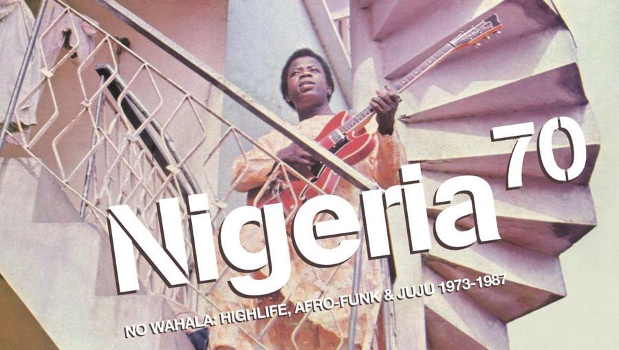 Nigeria 70: No Wahala: Highlife, Afro-Funk & Juju 1973-1987, Nigeria 70, Strut Records, Strut, highlife, afrofunk