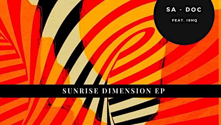 SA-DOC, Sunrise Dimension, nouvel EP, techno tunisienne, techno, Ataman Live, ISHQ, chanteuse marocaine, DJ tunisien, Sadoc Somai