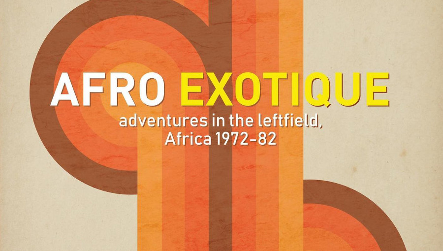 Afro Exotique, adventures in leftfield, Africa 1972-82, Africa Seven, Compilation, Black Reggae, ita Jourias, Francis Bebey, Amara Touré