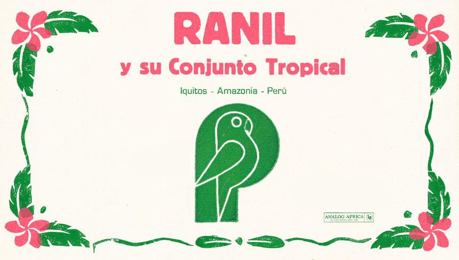 Ranil, Ranil y su conjunto tropical, analog africa, cumbia, cumbia amazonica, musique amazonie, nouvel album, Raúl Llerena Vásquez, Iquitos, Perou, musique peruvienne, rock, salsa