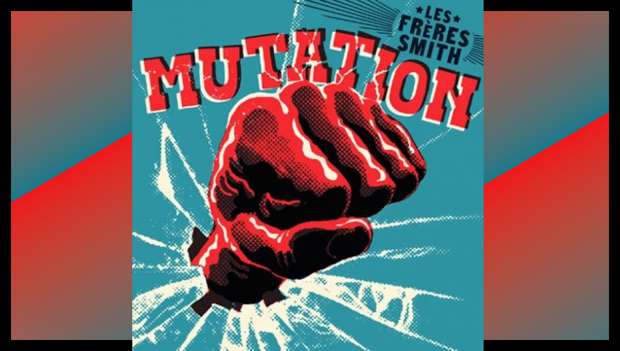 Mutation, les freres smith, afrikanbeat, afrobeat, soukous, fusion, nouvel album, abdul, seun kuti, assiko ecolo, No Waiting, groupe afrobeat francais
