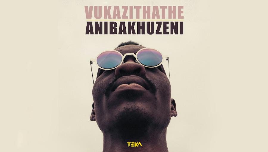 Vukazithathe, Anibakhuzeni, maskandi, maskanda, folk zoulou, musique zoulou, kwa zulu, teka records, spoek mathambo, album, Bhekisenzo Cele, concertina