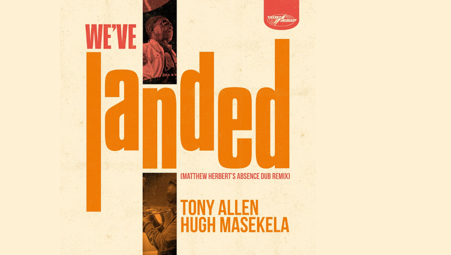 We ve Landed, Matthew Herbert, Tony Allen, Hugh Masekela, remix, Absence Dub, dub, afrobeat, minimaliste, mort, absence, rejoice, jazz
