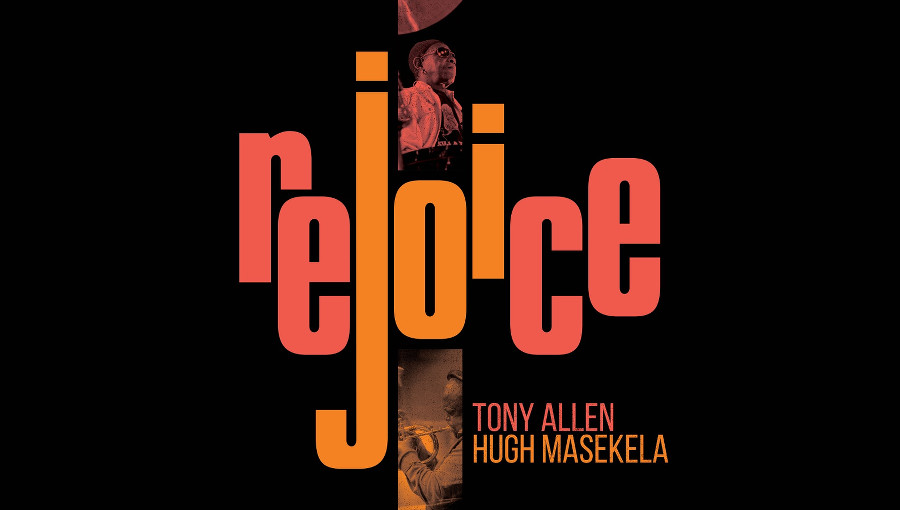 Rejoice (Special Edition), Rejoice, extended version, rejoice extended, hugh Masekela, tony allen, cool cats mix, legende, afrobeat, jazz, afrojazz, nouvelle version