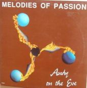 Andy on thre Eve melodies of passion