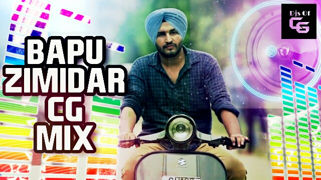 Bapu Zimidar - Jassi Gill (CG MIX) Dj Princ3 Ogg |Cg Dj Blogspot all Collection's |