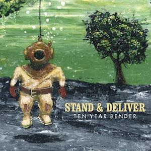 Now on Spotify: Ten Year Bender by Stand & Deliver