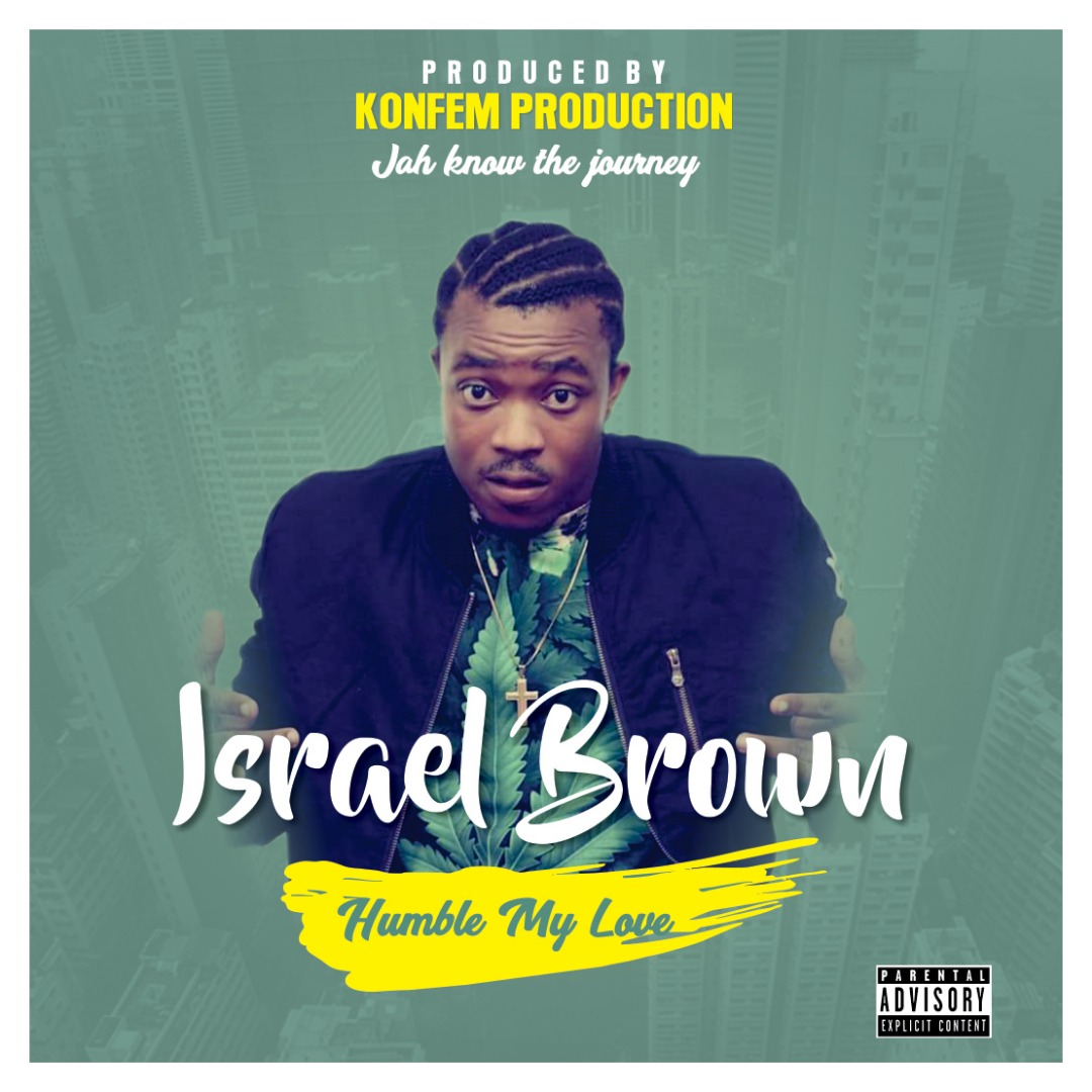 Israel Brown - Humble My Love (Prod  By KonFem) | Dklassgh Com