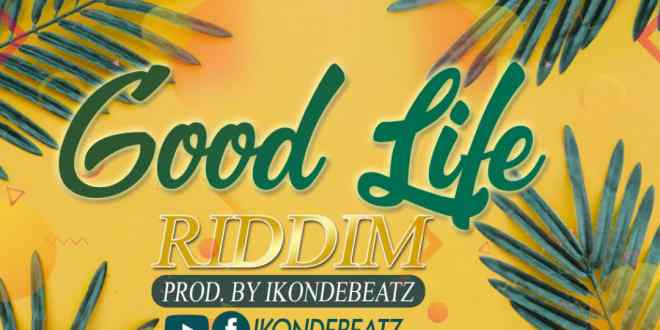 Free Beat : Good Life Riddim (Prod By Ikondebeatz)