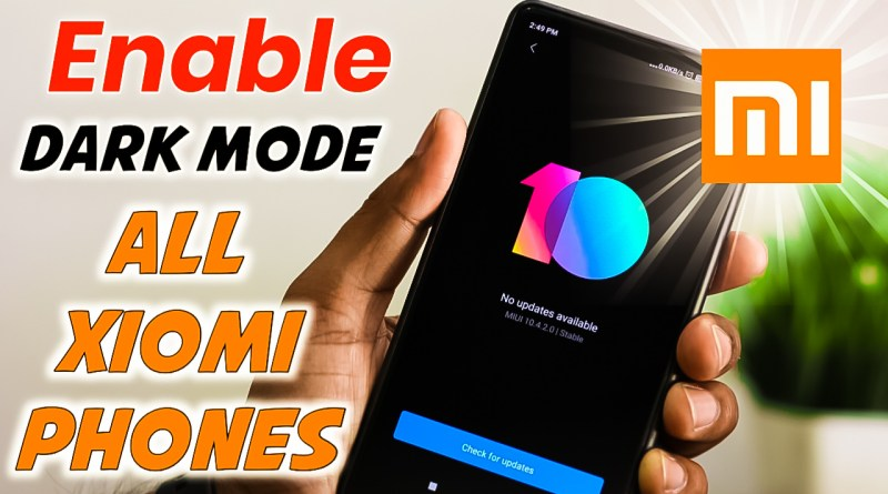 Enable Dark Mode on All Xiaomi Phones,Enable Dark Mode Of MIUI 10 In All Xiaomi Device,miui 10 dark mode,miui dark mode,dark mode on miui 10,Xiaomi dark mode,dark mode on any xiaomi phone,dark mode poco f1,enable dark mode poco f1,dark mode miui 10,dark mode on xiaomi,dark mode on miui,enable dark mode on any xiaomi device,how to enable dark mode on miui 10,dark mode on any xiaomi device,dark mode on whatsapp,miui 10 dark mode on redmi note 4,dark mode feature