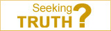 Seeking Truth?