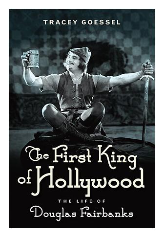 Douglas Fairbanks-King of Hollywood