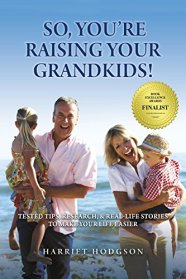 So, You're Raising Your Grandkids by Harriet Hodgson