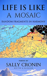 Life is Like a Mosaic by Sally Cronin Book Cover