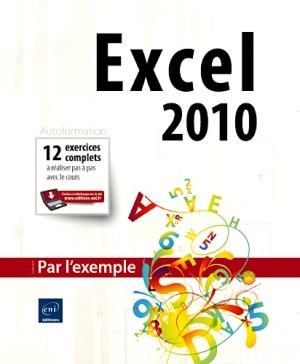 Excel 2010  Par l'exemple