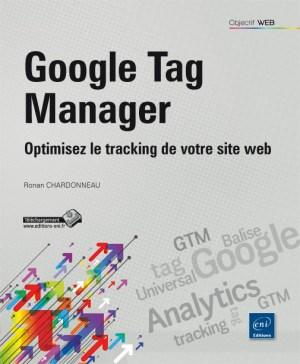 Google Tag Manager Optimisez le tracking de votre site web