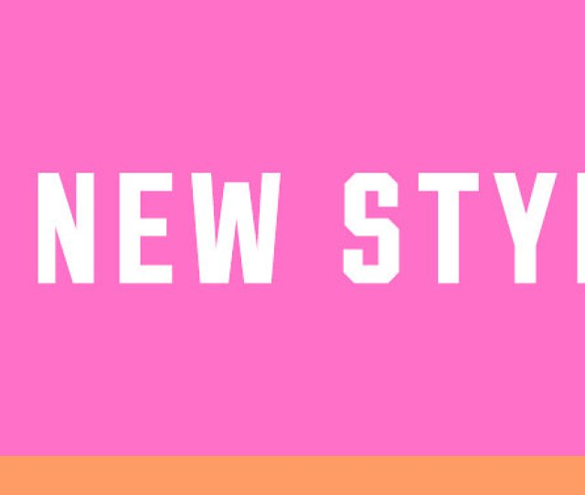 See Every Single New Style
