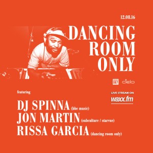 Dancing Room Only Presents DJ Spinna, Jon Martin & Rissa Garcia at Cielo