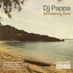 "DJ Pappa ""Something Real"" (Cabana Recordings)"