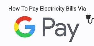 Pay Electricity Bills Via Google Pay