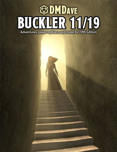 Buckler November 2019 - featuring the collective works of DMDave as featured on Patreon for the month of November 2019. Available in PDF format for download at DMDave.com
