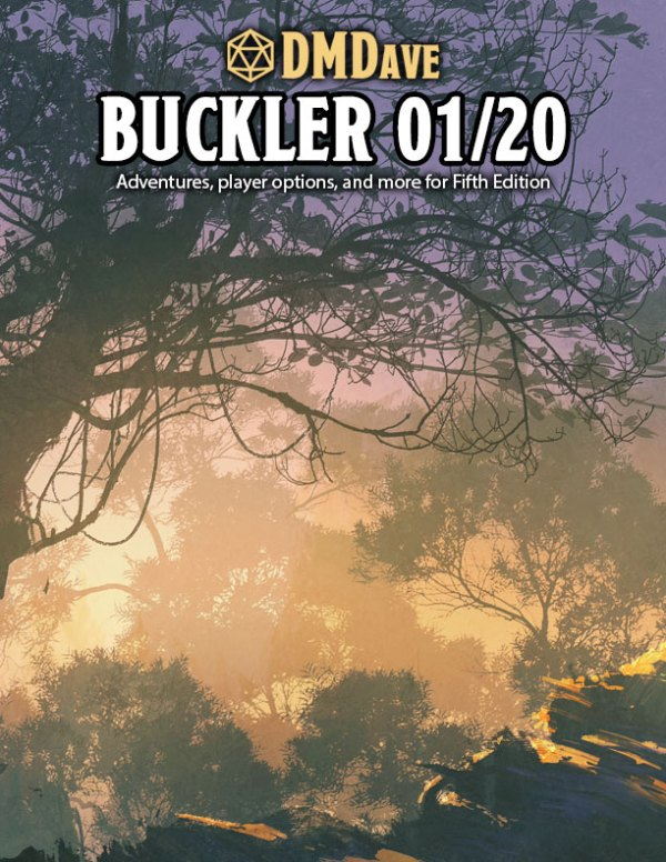 Buckler January 2020 - featuring the collected works of the DMDave Patreon for the month of January, 2020. Formatted for PDF download at dmdave.com