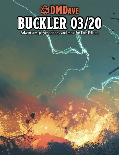 Buckler March 2020 - featuring the collected works of the DMDave Patreon for the month of March, 2020. Formatted for PDF download at dmdave.com