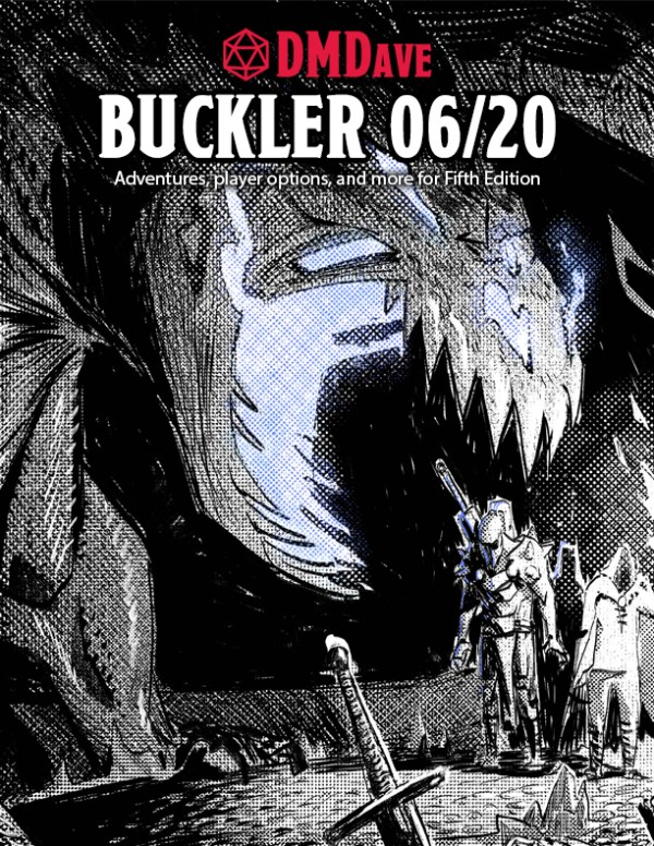 Buckler June & July 2020 - featuring the collected works of the DMDave Patreon for the month of June & July, 2020. Formatted for PDF download at dmdave.com