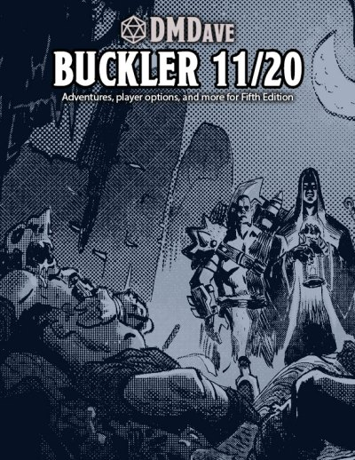 Buckler November 2020 - featuring the collected works of the DMDave Patreon for the month of November, 2020. Formatted for PDF download at dmdave.com