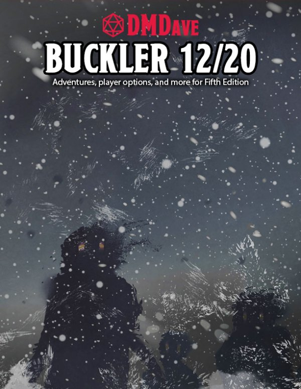 Buckler December 2020 - featuring the collected works of the DMDave Patreon for the month of December, 2020. Formatted for PDF download at dmdave.com