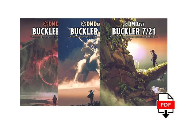 Buckler 3 Issue Digital Subscription at DMDave.com. Featuring 3 digitally formatted PDFs of original 5e content, monsters, maps and more by DMDave