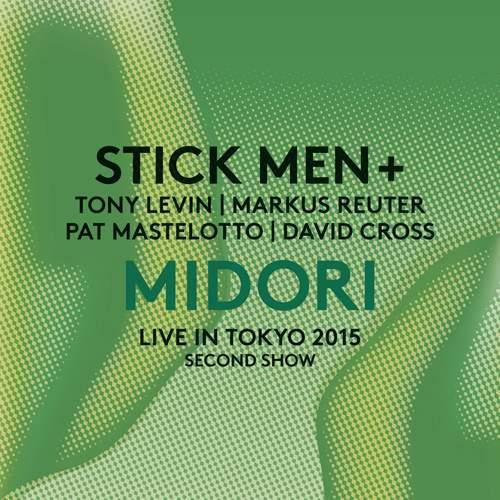 STICK MEN+ - Midori - Live In Tokyo 2015 - Second Show