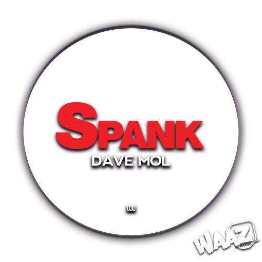 Dave Mol - Spank / Waaz Music 030