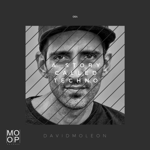 David Moleon - A Crazy Thing - Kiss Me - A History Called Techno / Moopup Digital 064