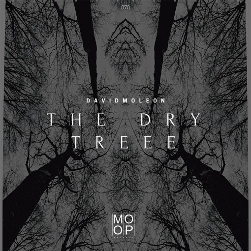 David Moleon - The Dry Tree / Moopup Digital 070