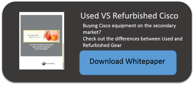 Difference between Used Cisco and Refurbished Cisco | DNI LLC