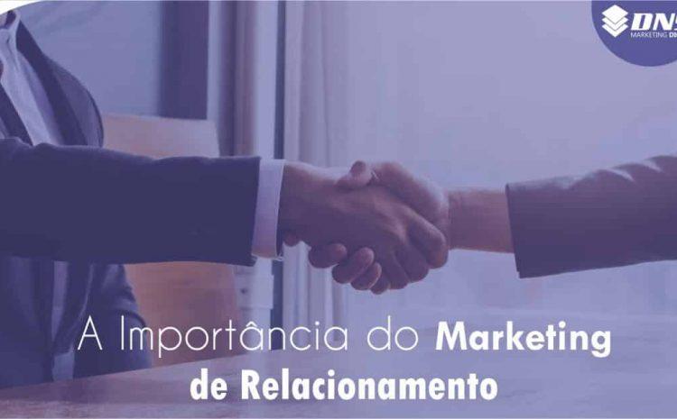 A IMPORTÂNCIA DO MARKETING DE RELACIONAMENTO