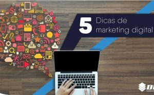 5 DICAS DE MARKETING DIGITAL