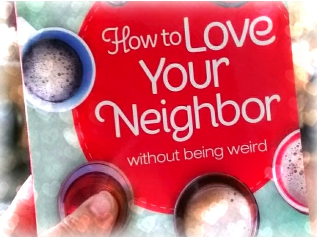 How to Love Neighbor 1