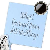 What I Learned Through #Write31Days
