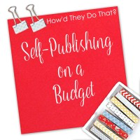 How'd They Do That? Self-Publishing on a Budget