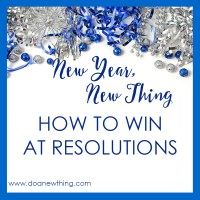 New Year, New Thing:  How to Win at Resolutions