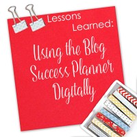 Lessons Learned: Using The Blog Success Planner Digitally