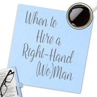 When to Hire a Right Hand (Wo)Man