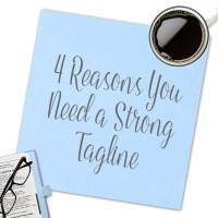 4 Reasons You Need A Strong Tagline