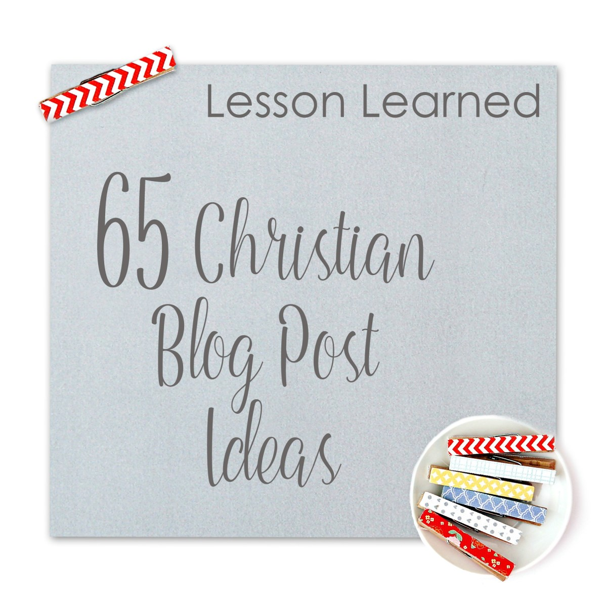 Lesson Learned:  65 Christian Blog Post Ideas