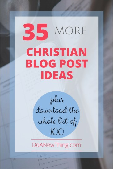 35 MORE Christian blog post ideas, plus download the whole list of 100 ideas!