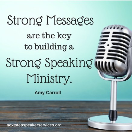 Strong messages are the key to building a strong speaking ministry.