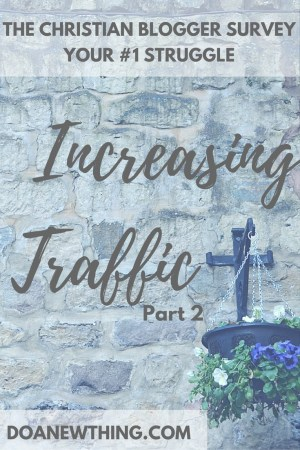 Your #1 struggle as a Christian blogger is increasing traffic. It's all about building relationships, building your home base and building your authority.