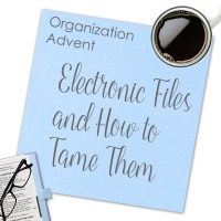 Organization Advent: Electronic Files and How to Tame Them